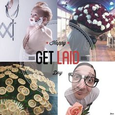 Happy Get Laid Day!