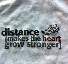 Distance makes the heart grow stronger!