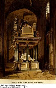 Full shot of the Tomb of Queen Elizabeth I, Westminster Abbey Would like to see this someday with my sister. We're great fans of Queen Elizabeth I. Tudor History, European History, British History, Ancient History, Asian History, Women's History, History Facts, American History, Anne Boleyn