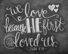 We love because He first loved us chalkboard print by SheSheDesign on Etsy Chalkboard Doodles, Chalkboard Art Quotes, Chalkboard Writing, Kitchen Chalkboard, Chalkboard Lettering, Chalkboard Print, Chalkboard Designs, Chalkboard Ideas, Chalkboard Scripture