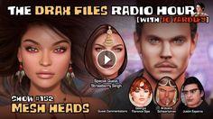 The Drax Files Radio Hour [with Jo Yardley] show #152: mesh heads (podcast)we talk mesh heads, bento mesh heads, avatar identity and where the train i...