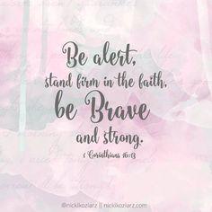 1 Corinthians 16:13 #Scripture @nickikoziarz