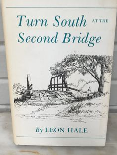 vintage Leon Hale book, Turn South at the Second Bridge, author signed, hardback with dust cover, 1980 second printing, Texas author by MotherMuse on Etsy