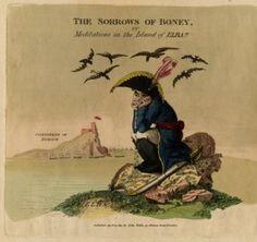 "On April 15 1814, John Wallis published this cartoon satirizing Napoleon entitled ""The sorrows of Boney, or meditations in the Island of Elba!!!"""