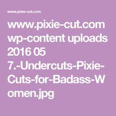 www.pixie-cut.com wp-content uploads 2016 05 7.-Undercuts-Pixie-Cuts-for-Badass-Women.jpg