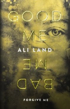 Good Me, Bad Me by Ali Land – 12 January | 27 Brilliant New Books You Need To Read This Winter