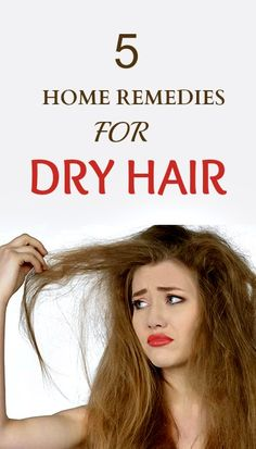 5 Wonderful Home Remedies for Dry Hair