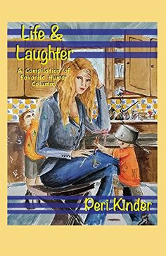 Life & Laughter: A Compilation of Favorite Humor Columns ... http://www.amazon.com/dp/1634980263/ref=cm_sw_r_pi_dp_xktoxb005HTA1