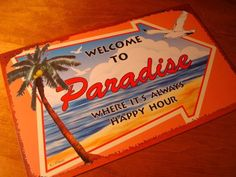 WELCOME TO PARADISE WHERE IT'S ALWAYS HAPPY HOUR Rustic Beach Bar Palm Tree Sign #Always #Tropical