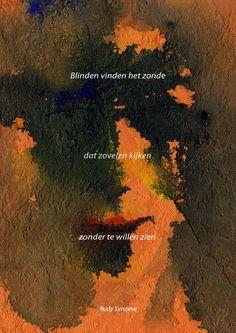 Mixed media op behangpapier. Blinden vinden het zonde dat zovelen kijken zonder te willen zien. Rudy Synaeve.