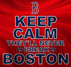 Boston Strong - they can't terrorize the best place on Earth