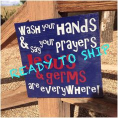 Ready To Ship, Wash Your Hands And Say Your Prayers, Jesus And Germs Are Everywhere, Bathroom Sign by TheLittleSparkleShop on Etsy https://www.etsy.com/listing/294818357/ready-to-ship-wash-your-hands-and-say