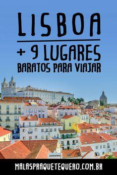 Já conhece Lisboa, em Portugal? Pois esta é um das nossas 10 dicas de lugares baratos para viajar e tirar férias com custo bem pequenininho!