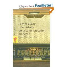 Une histoire de la communication moderne :  Patrice Flichy Patrice, Communication, Livres, Modern, Communication Illustrations