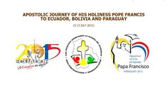 Holy See | APOSTOLIC JOURNEY OF HIS HOLINESS #POPEFRANCIS TO ECUADOR, BOLIVIA AND PARAGUAY (5-13 JULY 2015)