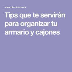 Tips que te servirán para organizar tu armario y cajones