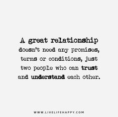 Friendship too. Just needs TRUST. Once that's gone, I honestly don't know what you expect from me