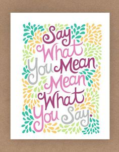 8x10in 'Say What You Mean' Quote Illustration by unraveleddesign, $25.00