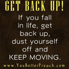 Get back up and keep moving