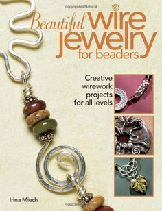 in my personal library.  Beautiful Wire Jewelry for Beaders: Creative Wirework Projects for All Levels by Irina Miech,http://www.amazon.com/dp/0871162644/ref=cm_sw_r_pi_dp_aqgZsb0S0AYX220E