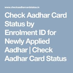 Have you applied for Aadhar but still waiting for it? Now you can check your Aadhaar card status online. You just need a copy of acknowledgement slip that you have when you visit your nearest enrol… Aadhar Card, How To Apply, Check, Cards, Map