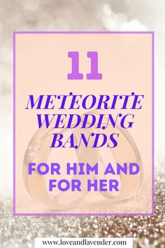 This list of 11 meteorite wedding bands consists of sets, rings for women, and unique men's bands. Choosing a wedding ring sure is daunting as it is extremely symbolic, and going to be seen by acquaintances on a daily basis. Take the pressure off thinking of a unique band and check out these 11 meteorite wedding bands ideas from Love & Lavender. #weddingbands #meteoriteweddingbands #mensweddingbands #womensweddingbands