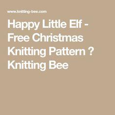 Happy Little Elf - Free Christmas Knitting Pattern ⋆ Knitting Bee