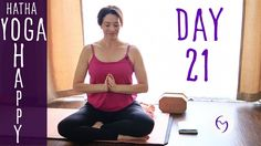Day 21 Hatha Yoga Happiness: Relax and Dance!