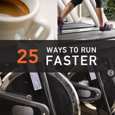 25 Ways to Run Faster Now #running #speed #fitness