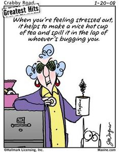 """""""When you are feeling stressed out, it helps to make a nice hot cup of tea and spill it in the lap of whoever's bugging you"""" . Feeling Stressed, Stressed Out, Yoga Cartoon, Monday Humor, Office Humor, Work Humor, Work Quotes, Make Me Smile, My Idol"""