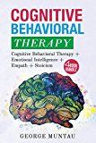 Free Kindle Book -   Cognitive Behavioral Therapy: Your Complete Guide on Cognitive Behavioral Therapy AND Emotional Intelligence AND Empath AND Stoicism - A FOUR Book Bundle