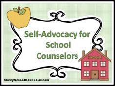 Self-Advocacy for School Counselors- savvyschoolcounselor.com