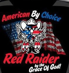 American By Choice Red Raider by the Grace of God