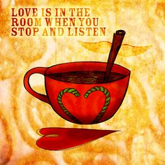 Love is everywhere, in our coffee, in our family, in our pets, in the room where you are sitting right now. What my says to me December 4, love is in the room when you stop and listen. Cheers, Season's Purrings!