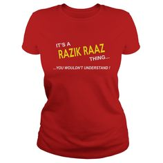 Razik Raaz, It's Razik Raaz Thing YOU WOULDNT UNDERSTAND, Razik Raaz Tshirt, Razik Raaz Tshirts, Razik Raaz T-Shirts, Razik Raaz T-Shirt, tee Shirt Hoodie Sweat Vneck #gift #ideas #Popular #Everything #Videos #Shop #Animals #pets #Architecture #Art #Cars #motorcycles #Celebrities #DIY #crafts #Design #Education #Entertainment #Food #drink #Gardening #Geek #Hair #beauty #Health #fitness #History #Holidays #events #Home decor #Humor #Illustrations #posters #Kids #parenting #Men #Outdoors…