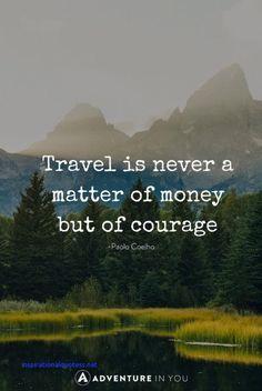 Путешествие - это не вопрос денег, это мужество. Inspirational Travel Quotes