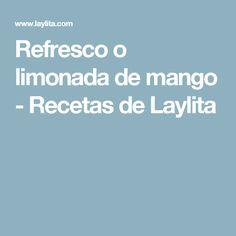 Refresco o limonada de mango - Recetas de Laylita