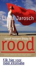 Vanaf morgen draag ik rood - Linda Jaroch.  Zelfhulpgids voor vrouwen die zichzelf willen ontplooien en een veelzijdiger, uitdagender en dynamischer leven willen leiden. Reserveer:   http://www.theek5.nl/iguana/?sUrl=search#RecordId=2.261194