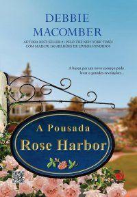 A Pousada Rose Harbor - Debbie Macomber  15/07/2013
