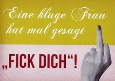 Postkarte mit lustigen Sprüchen - Ein kluge Frau hat mal gesagt 'Fick Dich'! von Modern Times, http://www.amazon.de/dp/B008GNIH1W/ref=cm_sw_r_pi_dp_JyDzrb1AR9RXF