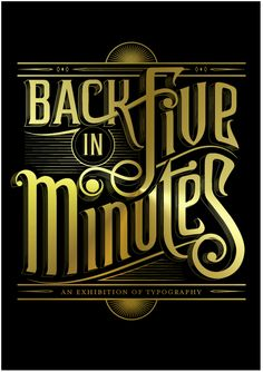 Type Exhibition - Back in Five Minutes + Video by Ben Johnston, via Behance
