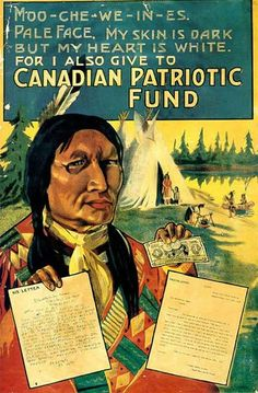 """""""Pale Face, My Skin Is Dark But My Heart Is White"""" Canada WWI propaganda poster depicting Moo-che-we-in-es, a Cree Chief who donated money to the Canadian Patriotic Fund. He was then used as propaganda opportunity for the Canadian government. Fosse Commune, Pub Vintage, Funny Vintage, Vintage Labels, Vintage Stuff, Vintage Travel, Vintage Magazine, Pale Face, Vintage Ads"""