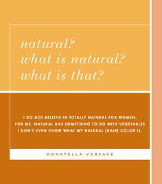 natural? what is that? i don't even know my natural hair color!