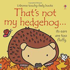 That's Not My Hedgehog by Fiona Watt http://www.amazon.co.uk/dp/1409595382/ref=cm_sw_r_pi_dp_eq9Swb0Q5XZB4
