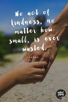 The Best Parenting Quotes for Parents to Live By (Inspiration) No Act of Kindness, No Matter How Small, is Ever Wasted Quote by Aesop Father Quotes, Dad Quotes, Words Quotes, Best Quotes, Funny Quotes, Life Quotes, Sayings, Parenting Fail, Parenting Quotes