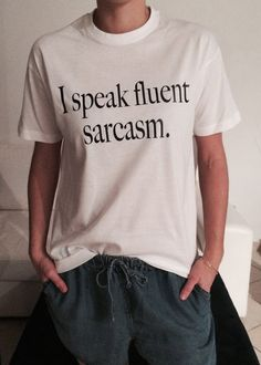 I speak fluent sarcasm T Shirt Unisex womens gifts by stupidstyle