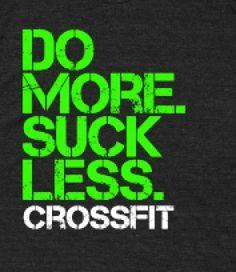 CROSSFIT: do more, suck less -