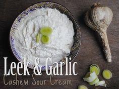 Leek & Garlic Cashew Sour Cream
