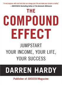 The Compound Effect by Darren Hardy, publisher of Success Magazine. The Compound Effect is based on the principle that decisions shape your destiny Good Books, Books To Read, My Books, Personal Development Books, Self Development, Professional Development, Reading Lists, Book Lists, Reading Nook