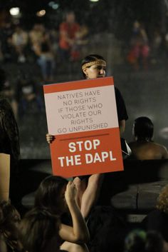 """""""Natives have no rights if those who violate our rights go unpunished - Stop the DAPL""""  Photo credit: Does anyone know who took this image?"""